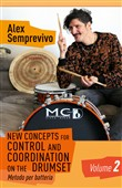 New concepts for control and coordination on the drumset. Metodo per batteria. Vol. 2