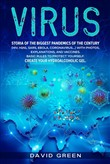 Virus Storia of the Biggest Pandemics of the Century (hiv, H1n1, Sars, Ebola, Coronavirus...) With Photos, Explanations, and Vaccines. Basic Rules to Protect Yourself. Create Your Hydroalcoholic gel.
