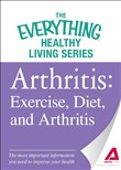 Arthritis: Exercise, Diet, and Arthritis