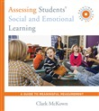 Assessing Students' Social and Emotional Learning: A Guide to Meaningful Measurement (SEL Solutions Series)