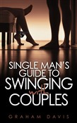 Singles Man's Guide To Swinging With Couples