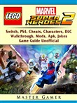 Lego Marvel Super Heroes 2, Switch, PS4, Cheats, Characters, DLC, Walkthrough, Mods, Apk, Jokes, Game Guide Unofficial