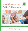 Mindfulness in the PreK-5 Classroom: Evidence-Based Tips and Tools to Stress Less and Learn More (SEL SOLUTIONS SERIES)