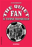 The quiet fan. Il tifoso tranquillo