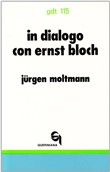 In dialogo con Ernst Bloch