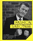 fashion sabotage. la moda...