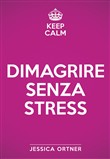 Keep calm. Dimagrire senza stress