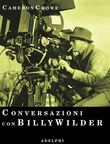 Conversazioni con Billy Wilder