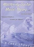 Mastering guitar music theory. Ediz. italiana