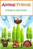 Animal Friends: Friends in the Forest