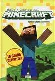Come divertirsi con Minecraft per sempre. La guida definitiva