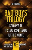 bad boys trilogy: solo pe...