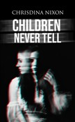 Children Never Tell