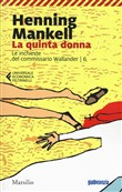 La quinta donna. Le inchieste del commissario Wallander. Vol. 6