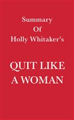 Summary of Holly Whitaker's Quit Like a Woman