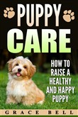 puppy care: how to raise ...