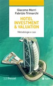 Hotel investment & valuation. Metodologie e casi