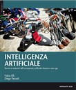 Intelligenza artificiale. Tecnica, materiali e storie dell'arrampicata artificiale classica e new age