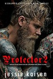 Protector 2 Dark Mafia Bad Boy Romance New Adult Contemporary Novel (Enemies to Lovers)