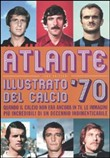 Atlante illustrato del calcio '70