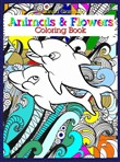 Animals & Flowers: Coloring Book