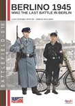 Berlino 1945. WW2 the last battle in Berlin. Ediz. italiana