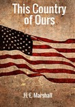 This country of ours. The story of the United States