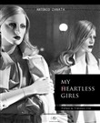 My heartless girls-Le mie ragazze senza cuore. Ediz. illustrata