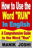 "How to Use the Word ""Run"" In English: A Comprehensive Guide to the Word ""Run"""
