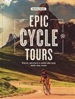 Epic cycle tours. Curve, percorsi e salite per eroi
