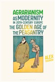 Agrarianism as Modernity in 20th-Century Europe
