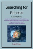 Searching for Genesis