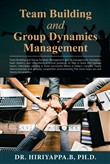 Team Building and Group Dynamics Management