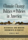 Climate Change Politics and Policies in America: Historical and Modern Documents in Context [2 volumes]