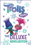 Trolls Holiday The Deluxe Junior Novelization (DreamWorks Trolls)
