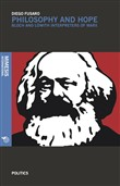 Philosophy and hope. Bloch e Löwith interpreters of Marx