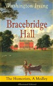 Bracebridge Hall: The Humorists, A Medley (Illustrated Edition)
