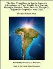 The Boy Travellers in South America: Adventures of Two Youths in a Journey through Ecuador, Peru, Bolivia, Paraguay, Argentine Republic, and Chili