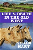 Life & Death In The OId West: A Classic Western