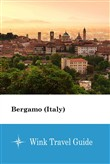 Bergamo (Italy) - Wink Travel Guide