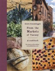 From the markets of Tuscany. A cookbook