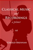 Classical Music and Recordings - a primer