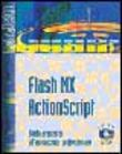Flash MX ActionScript. Con Cd-Rom