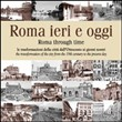 Roma ieri e oggi - Rome Through Time