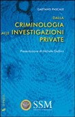 Dalla criminologia alle investigazioni private
