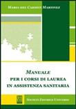 Manuale per i corsi di laurea in assistenza sanitaria