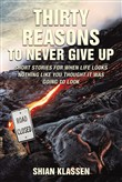 Thirty Reasons to Never Give Up