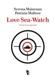 Love Sea-Watch. Storia di un approdo