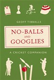 No-Balls and Googlies