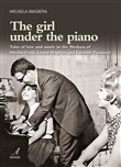 The girl under the piano. Tales of love and music in the Modena of Mirella Freni, Leone Magiera and Luciano Pavarotti